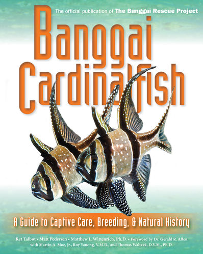 Banggai Cardinalfish - A Guide to Captive Care, Breeding and Natural History